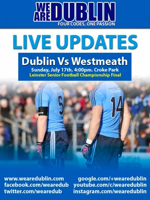 LEINSTER SENIOR FOOTBALL CHAMPIONSHIP FINAL – LIVE UPDATES