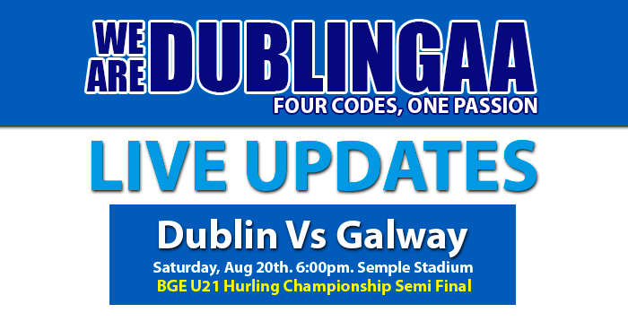 BGE U21 HURLING SEMI FINAL – LIVE UPDATES