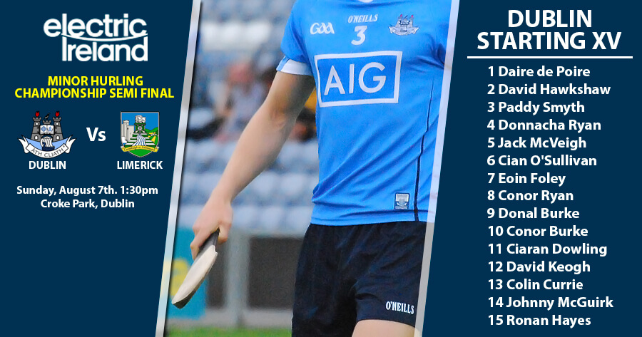 DUBLIN MINOR HURLING STARTING 15 ANNOUNCED FOR ALL IRELAND SEMI FINAL