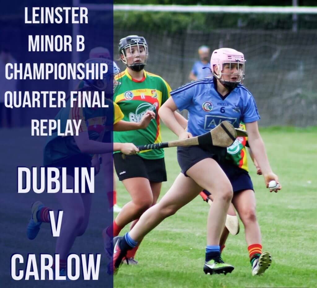 DUBLIN MINOR B CAMOGIE SQUAD ANNOUNCED FOR LEINSTER CHAMPIONSHIP REPLAY