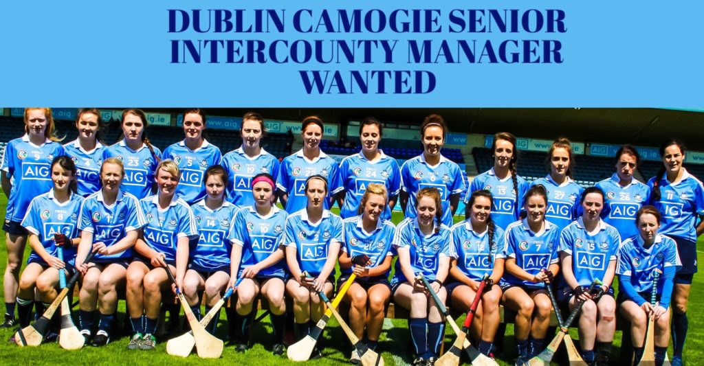 DUBLIN CAMOGIE SEEK APPLICATIONS FOR SENIOR INTERCOUNTY MANAGER POSITION