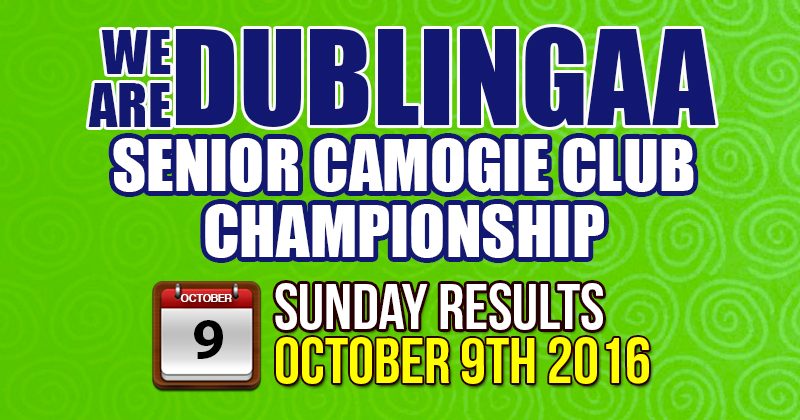 WE ARE DUBLIN GAA SENIOR CAMOGIE CHAMPIONSHIP RESULTS