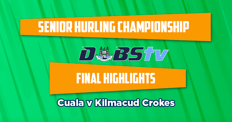 VIDEO: DUBLIN SENIOR HURLING FINAL – CUALA V KILMACUD CROKES VIDEO HIGHLIGHTS