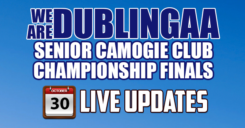 WE ARE DUBLIN GAA SENIOR CAMOGIE CHAMPIONSHIP FINALS – LIVE UPDATES