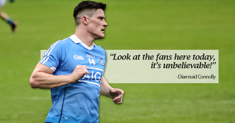 """VIDEO: """"LOOK AT THE FANS HERE TODAY, IT'S UNBELIEVABLE"""" – DIARMUID CONNOLLY"""