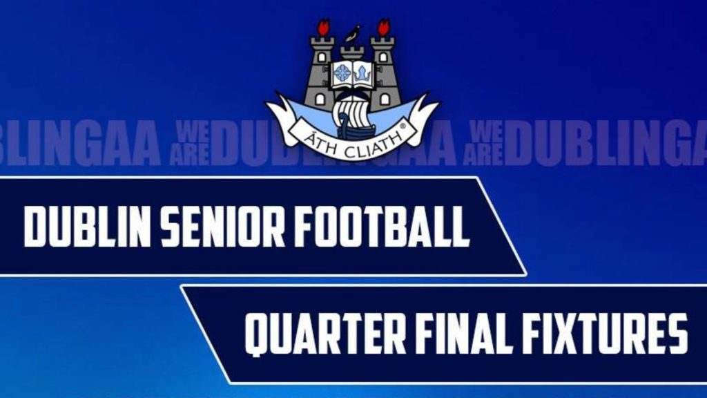 REMINDER – DUBLIN SENIOR FOOTBALL QUARTER FINAL