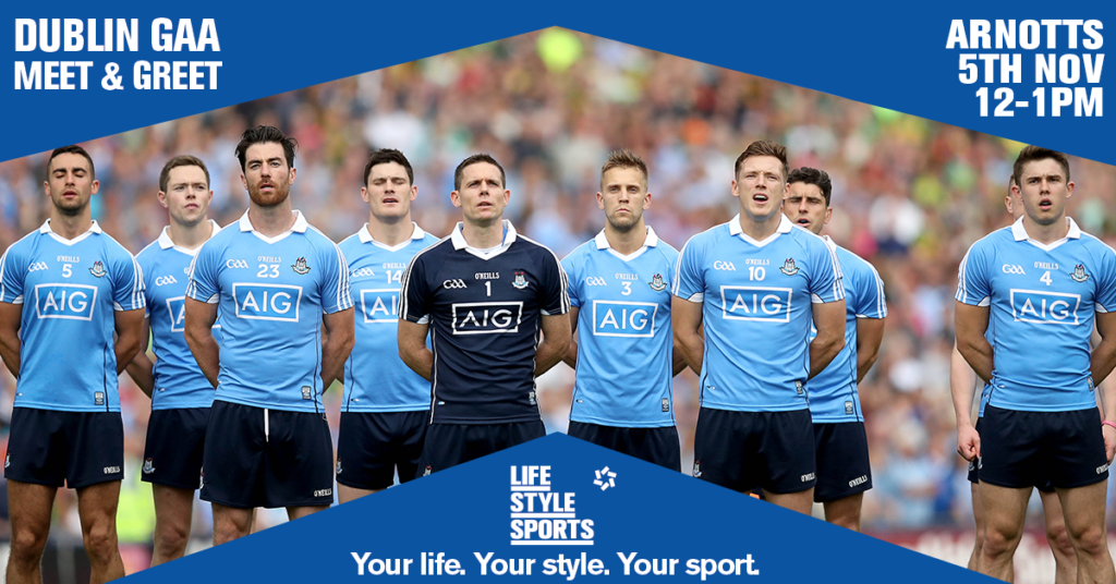 REMINDER: DUBLIN GAA MEET AND GREET IN LIFE STYLE SPORTS AT ARNOTTS TOMORROW
