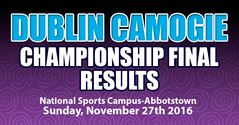 DUBLIN CAMOGIE – SUNDAY'S CHAMPIONSHIP RESULTS