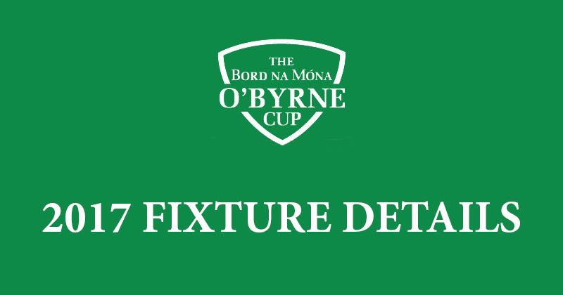 O'BYRNE CUP 2017 – FULL FIXTURE INFORMATION RELEASED