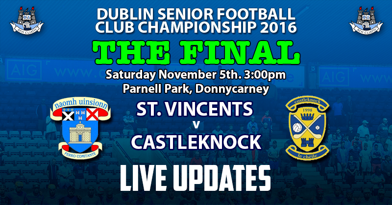 DUBLIN SENIOR FOOTBALL CHAMPIONSHIP FINAL – LIVES UPDATES