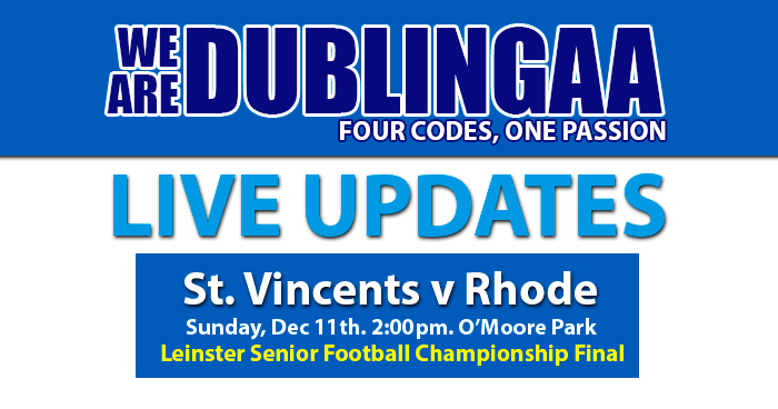 LEINSTER SENIOR FOOTBALL CHAMPIONSHIP SEMI FINAL – LIVE UPDATES