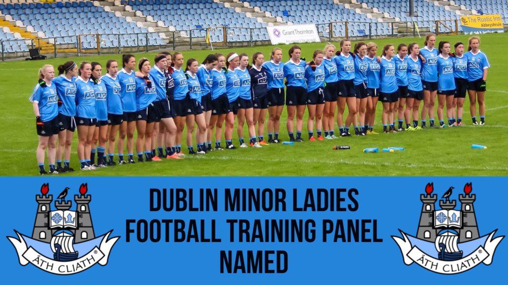 DUBLIN MINOR LADIES FOOTBALL TRAINING PANEL ANNOUNCED