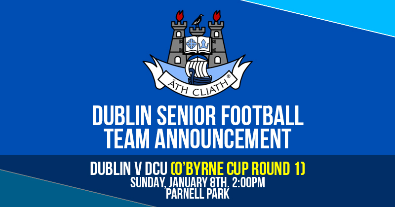 CLARKE NAMES FRESH YOUNG DUBLIN PANEL FOR O'BYRNE CUP OPENER