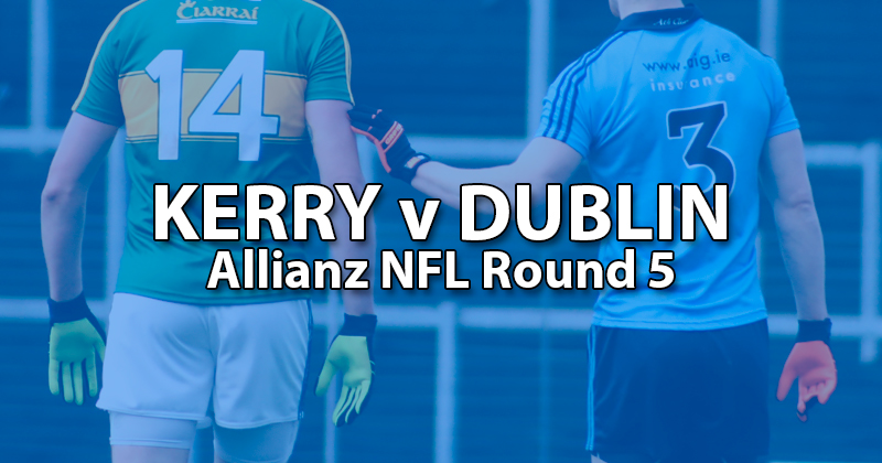 DUBLIN V KERRY ALLIANZ LEAGUE GAME TO BE ALL TICKET AFFAIR