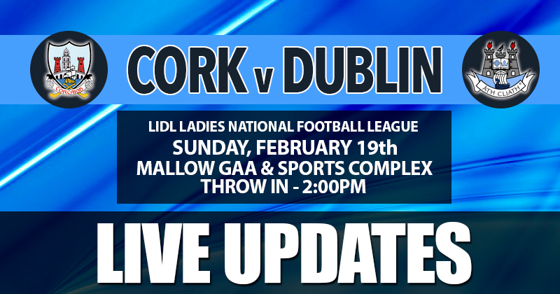 LIDL LADIES NATIONAL FOOTBALL LEAGUE – LIVE UPDATES