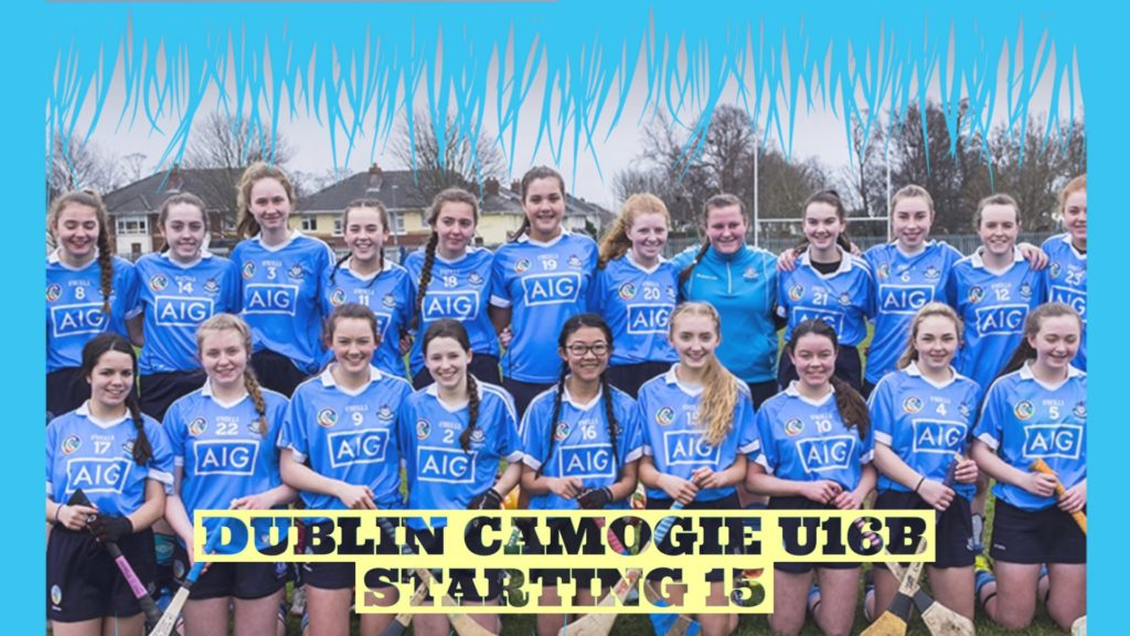 DUBLIN U16B CAMOGIE SQUAD AIMING FOR TWO FROM TWO