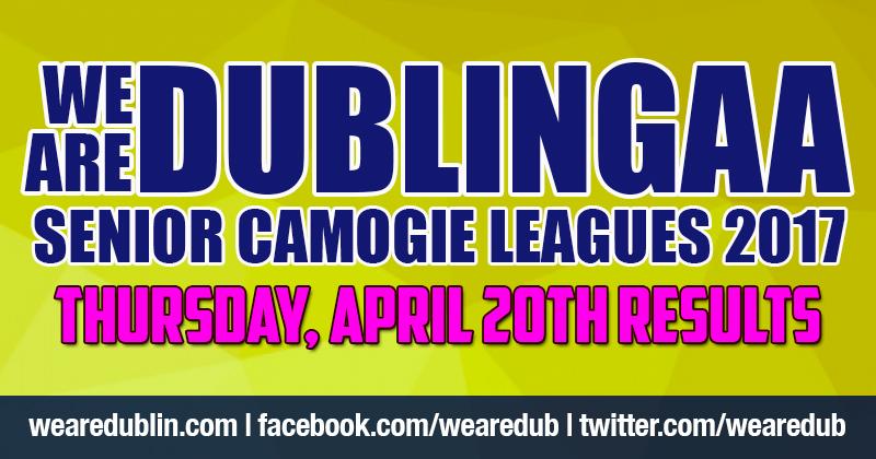 WE ARE DUBLIN GAA SENIOR CAMOGIE LEAGUES – THURSDAY RESULTS