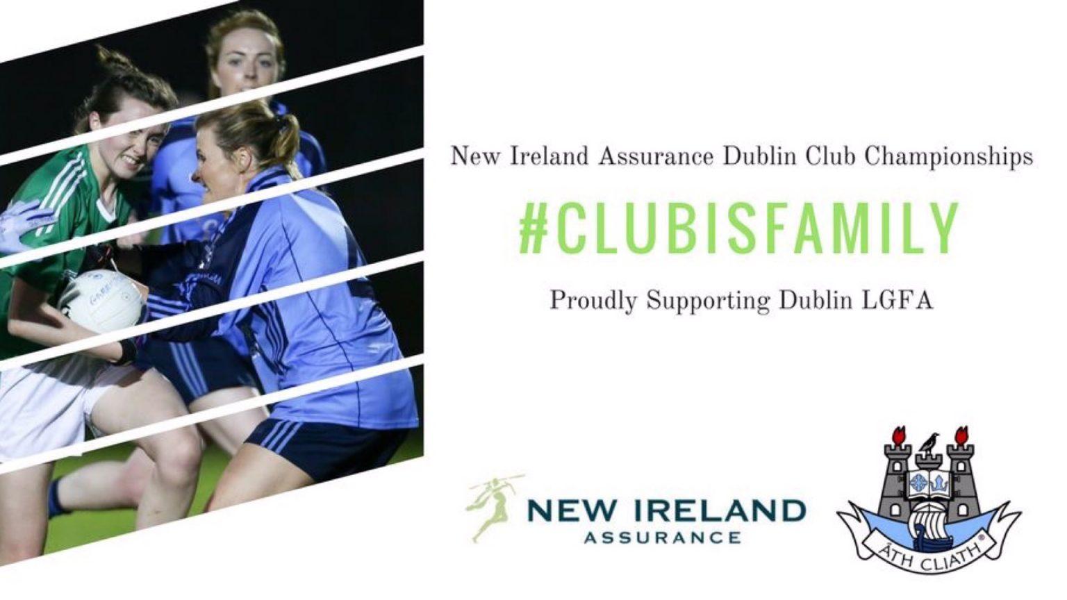 RESULTS FROM LAST NIGHT'S DUBLIN LGFA, NEW IRELAND ASSURANCE ADULT CLUB CHAMPIONSHIPS