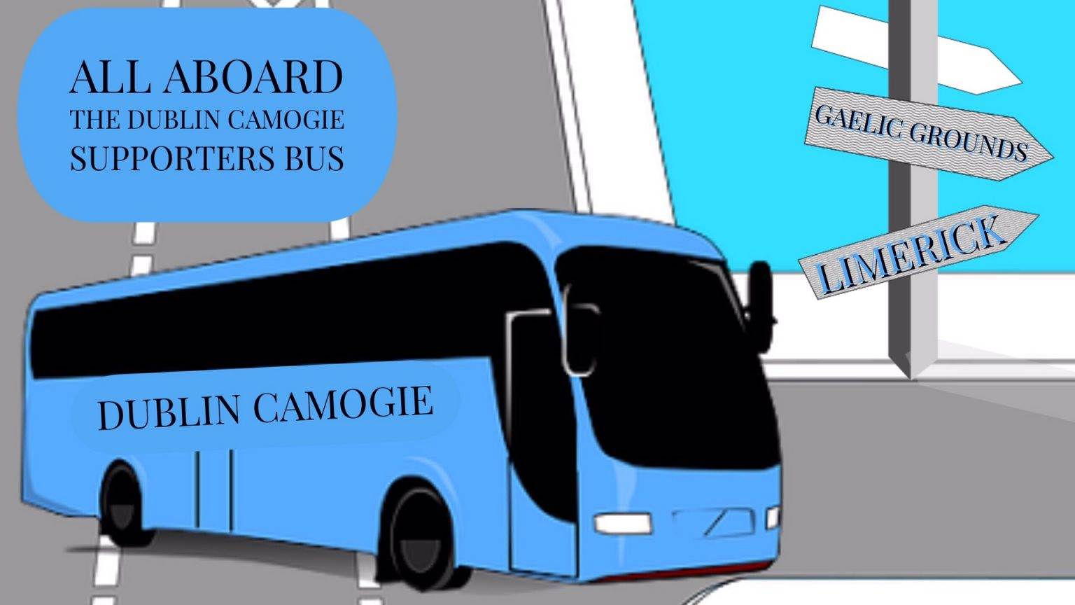 DUBLIN CAMOGIE COUNTY BOARD RUNNING SUPPORTERS BUS TO SEMI FINALS