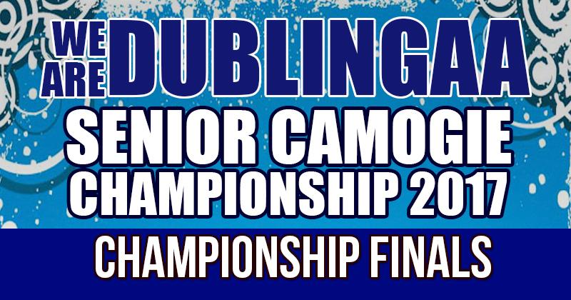 WE ARE DUBLIN GAA SENIOR CAMOGIE CHAMPIONSHIP FINAL SUNDAY