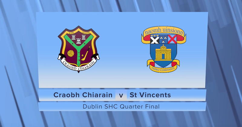HIGHLIGHTS – DUBLIN SENIOR 'A' HURLING QUARTER FINALS: CRAOBH CHIARAIN v ST. VINCENTS
