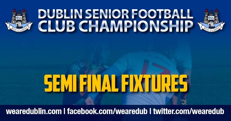ICYMI: DUBLIN SENIOR FOOTBALL CHAMPIONSHIP SEMI FINAL DETAILS
