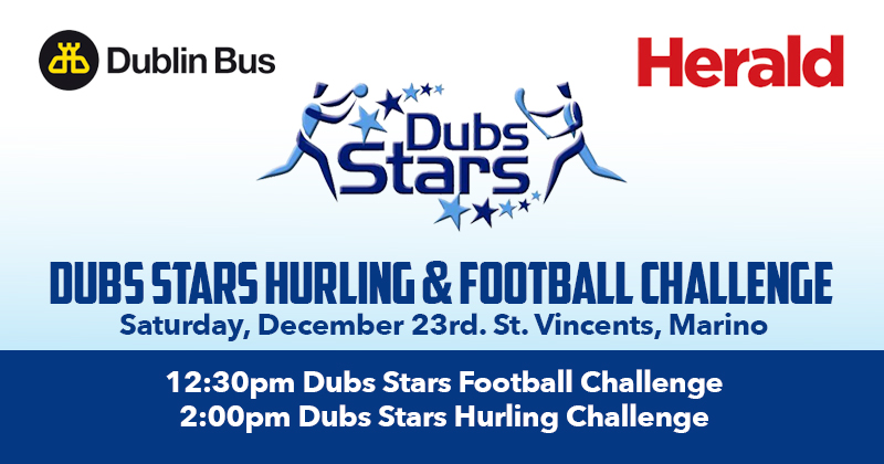 REMINDER: DUBS STARS FOOTBALL AND HURLING GAMES TOMORROW