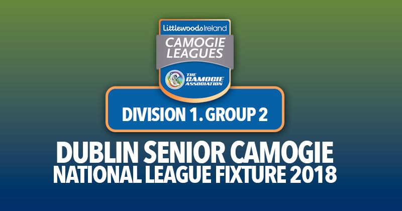 LITTLEWOODS IRELAND CAMOGIE LEAGUE DIVISION 1 ROUND FIXTURES