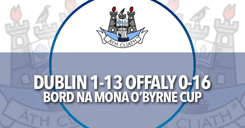 DUBS OUTPLAYED IN SECOND HALF BUT HANG ON FOR A TIED GAME IN O'BYRNE CUP OPENER