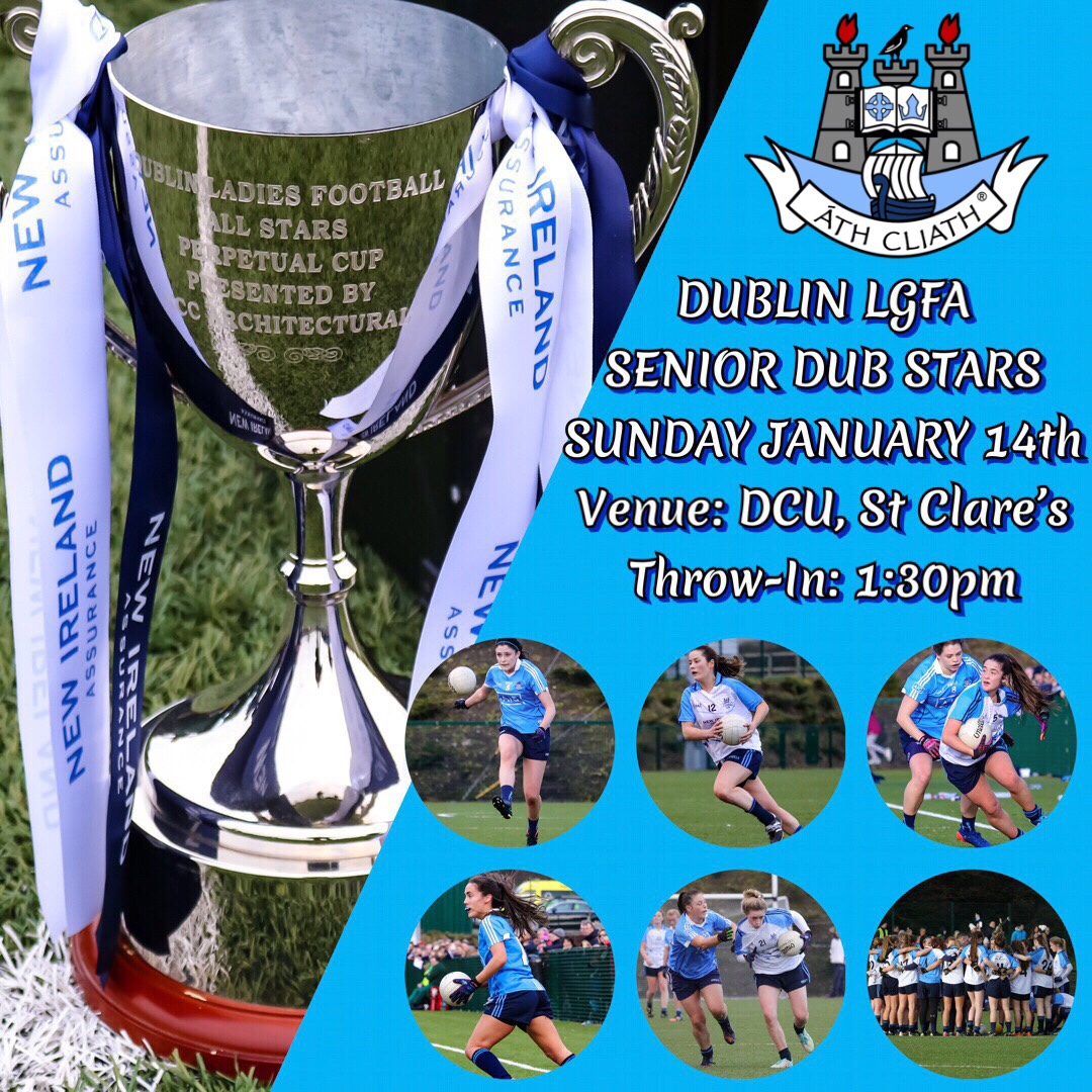 Poster advertising the Dublin LGFA Senior Dub Stars Game In DCU on the 14th Of January 2018