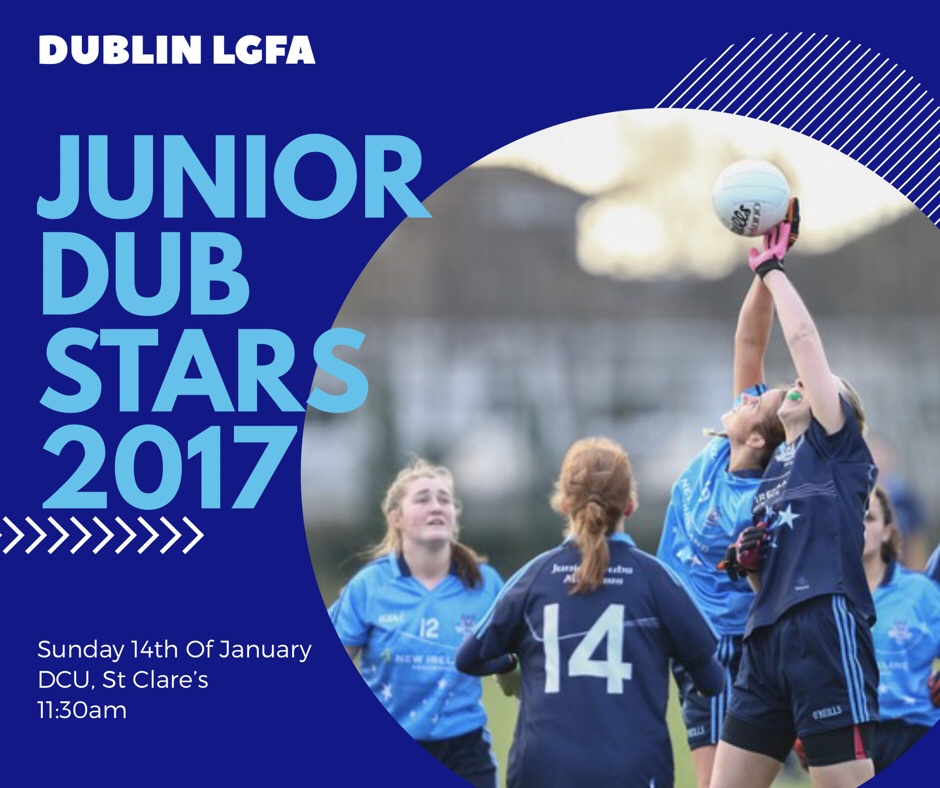DUBLIN LGFA JUNIOR DUB STARS TRAIN TOMORROW AHEAD OF SUNDAY'S GAME