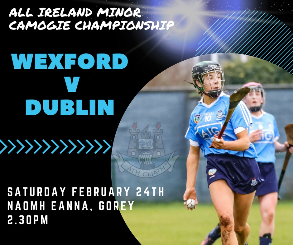 Dublin Minors Face Wexford Today In Their Second Group Game Of The All Ireland Minor A Camogie Championship