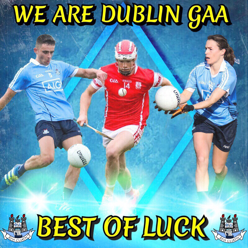 BEST OF LUCK TO ALL DUBLIN TEAMS IN ACTION TODAY