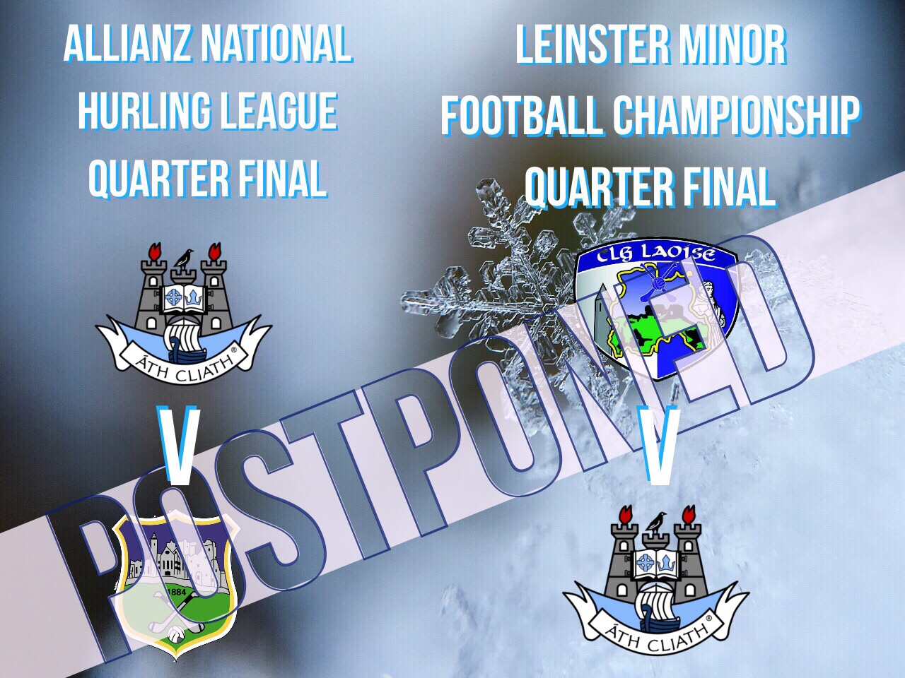 NATIONAL HURLING LEAGUE AND LEINSTER LADIES FOOTBALL CHAMPIONSHIP QUARTER FINALS POSTPONED