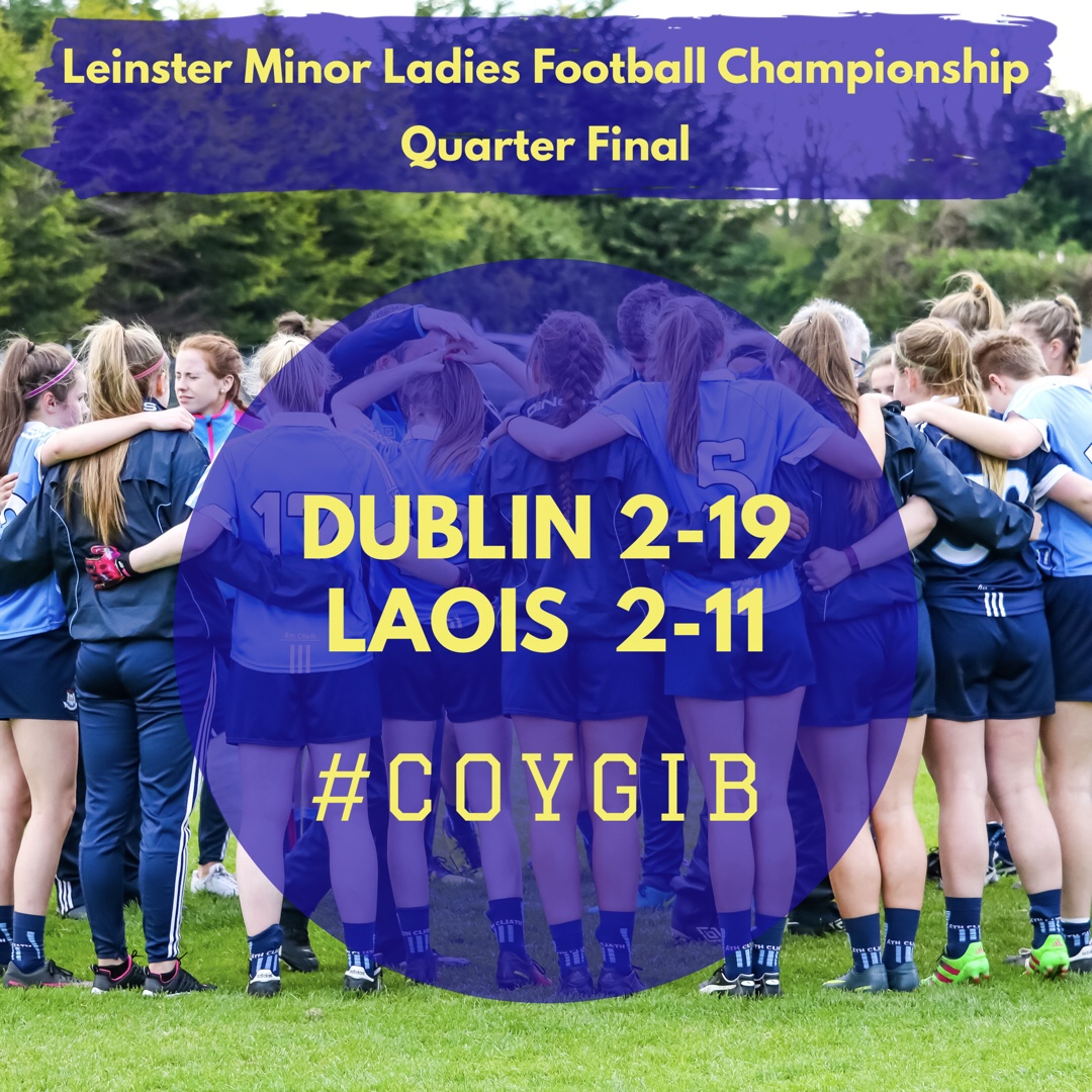The Dublin Minor Ladies Footballers Booked Their Place In The Leinster Championship Semi Finals