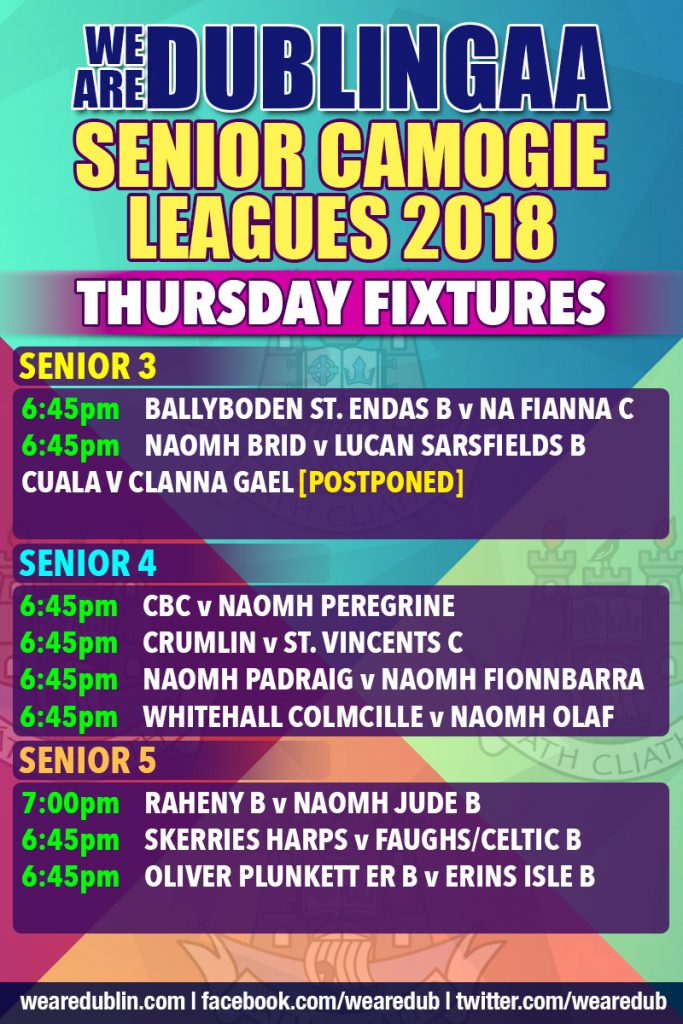We Are Dublin Senior Camogie Leagues - Thursday Fixtures