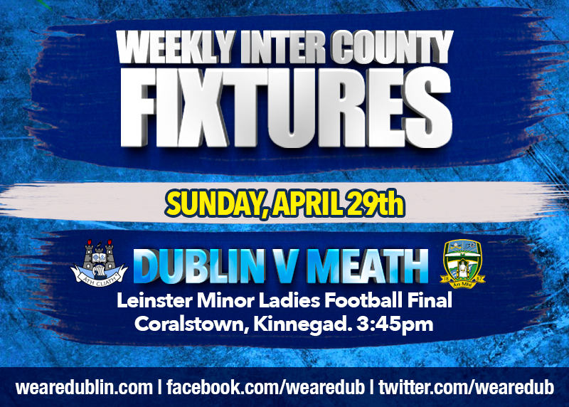Dublin GAA Weekly Inter County Fixtures