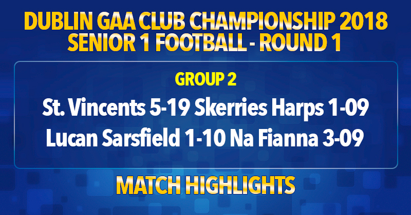 Video: Na Fianna And St. Vincents Capture Wins On Senior Football Championship Opening Night