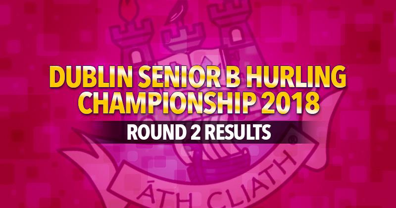 Dublin Senior B Hurling Championship – Round 2 Results