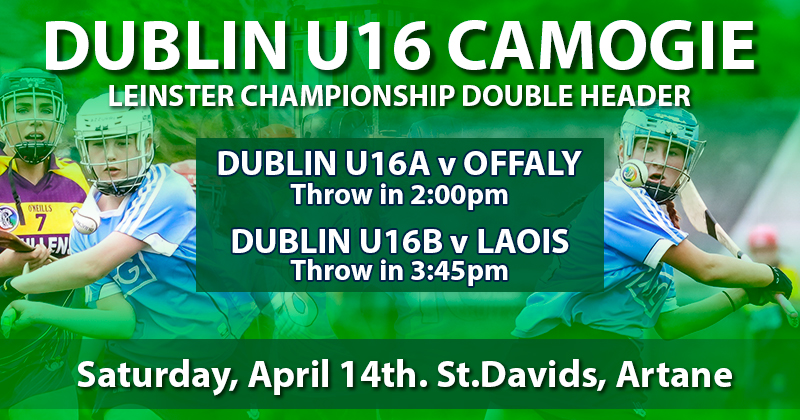 Dublin Teams In Leinster U16 Camogie Championship Double Header Tomorrow