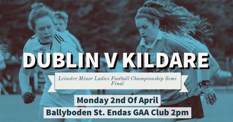 Dublin Minor Ladies Football Team Announced For Leinster Semi Final