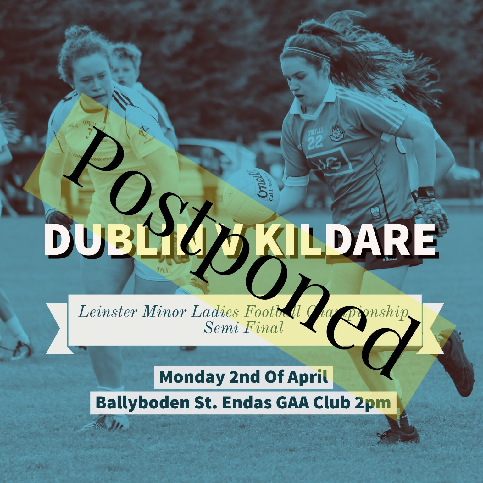 Dublin Minor Ladies Footballers Leinster Championship Semi Final Against Kildare Has Been Postponed