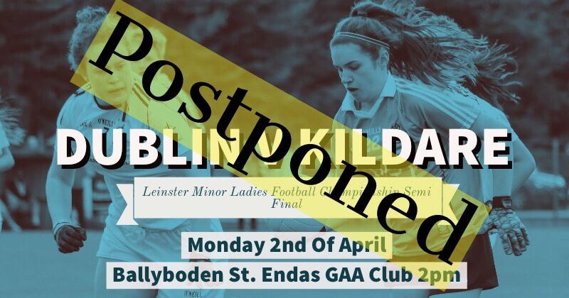 Dublin Minor Ladies Footballers Leinster Championship Semi Final Against Kildare Is Postponed