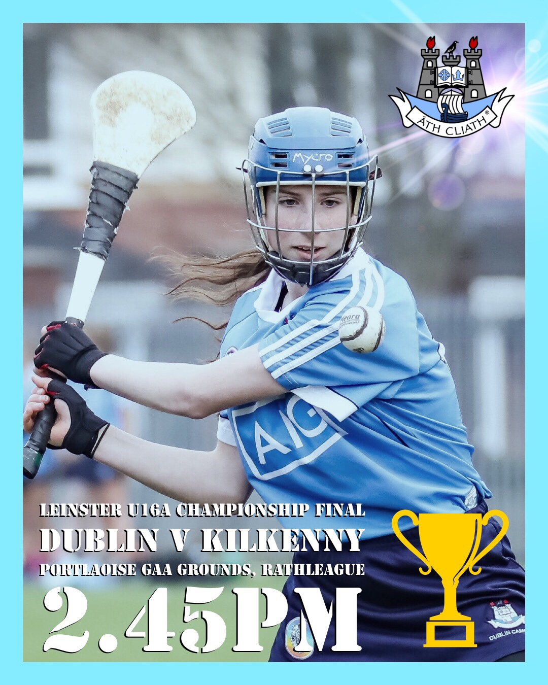Dublin Player In Sky Blue Jersey from the U16 Camogie Panels Prepares to hit the ball