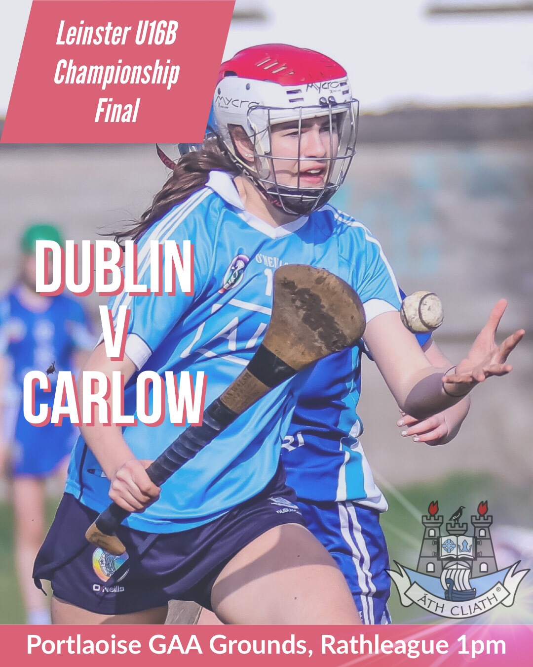 Dublin Player In Sky Blue Jersey And Red and White helmet from the U16 Camogie Panels catching a white Sliotar In Her Hand