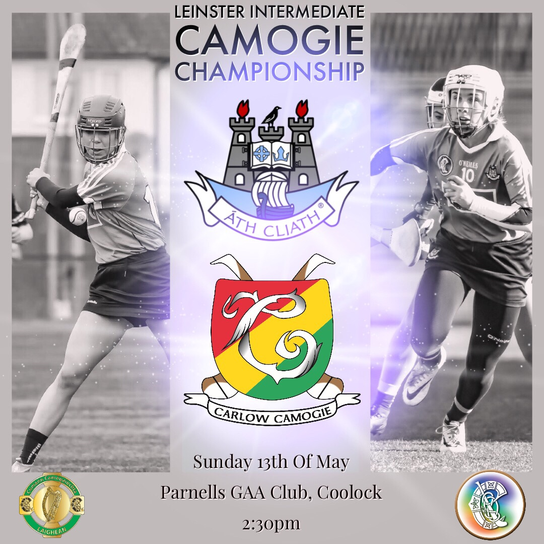 Promotional Poster Features Two Dublin Camogie Players With Details Of Their Match Against Carlow Where Dublin Will Hope Their League Form Will Continue In the Championship Game