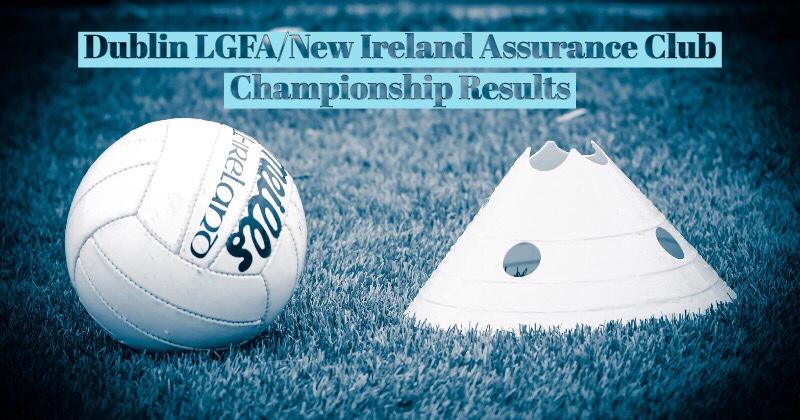 Dublin LGFA New Ireland Assurance Club Championship Results