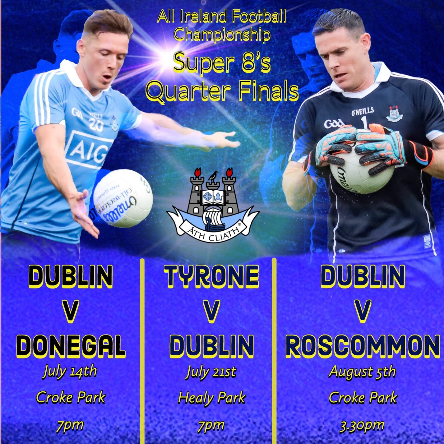 Promotional poster with the details of the venues and throw in time for Dublin's upcoming Super 8's games with two Dublin players one in a sky blue jersey holding a white ball and the other in a navy jersey holding a white ball