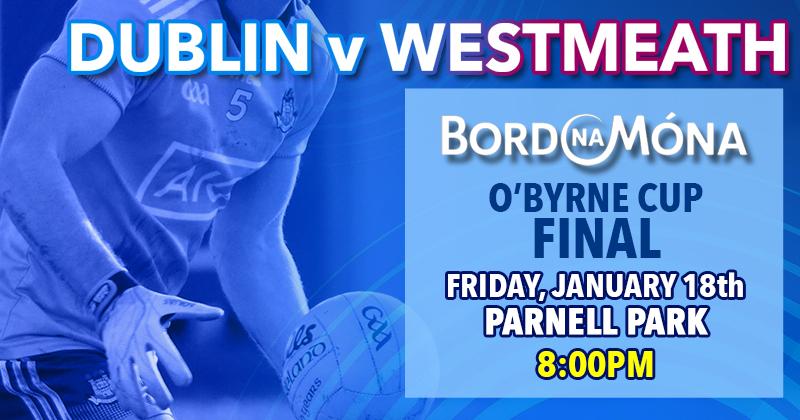 Bord Na Mona O'Byrne Cup – Live Updates