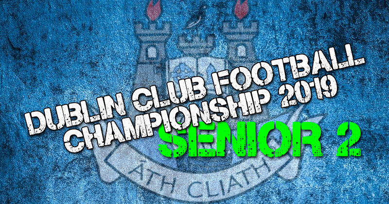 Dublin Senior 2 Football Championship – Round 1 Fixtures